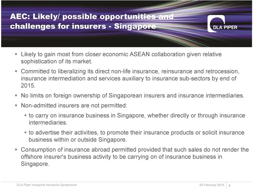 No limits on foreign ownership of Singaporean insurers and insurance intermediaries.