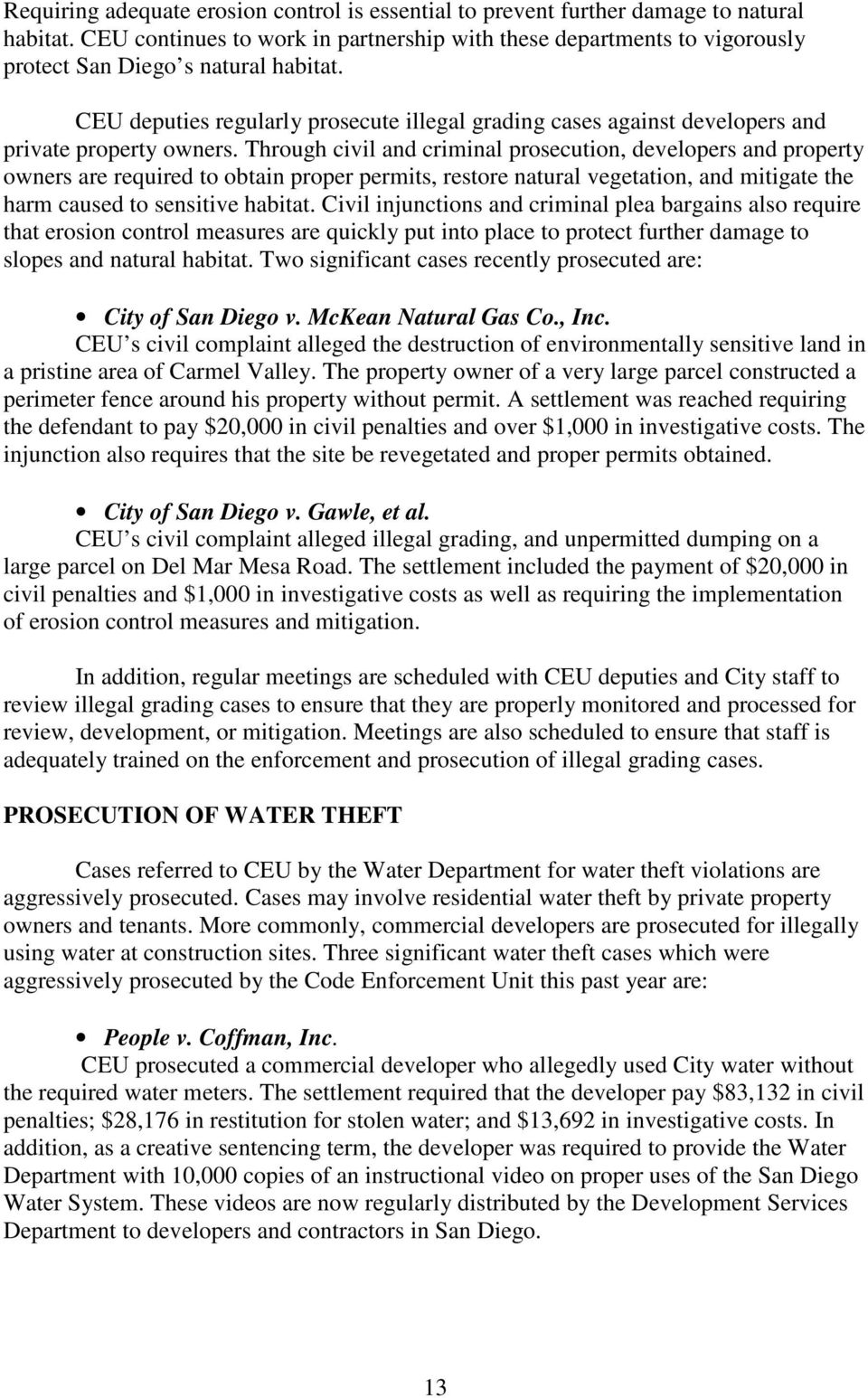 CEU deputies regularly prosecute illegal grading cases against developers and private property owners.
