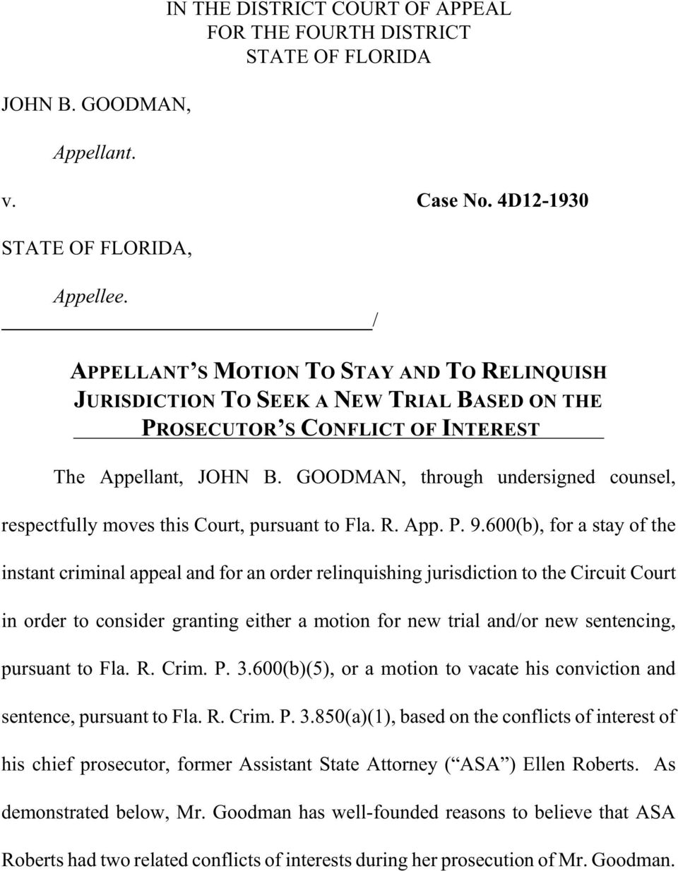 GOODMAN, through undersigned counsel, respectfully moves this Court, pursuant to Fla. R. App. P. 9.