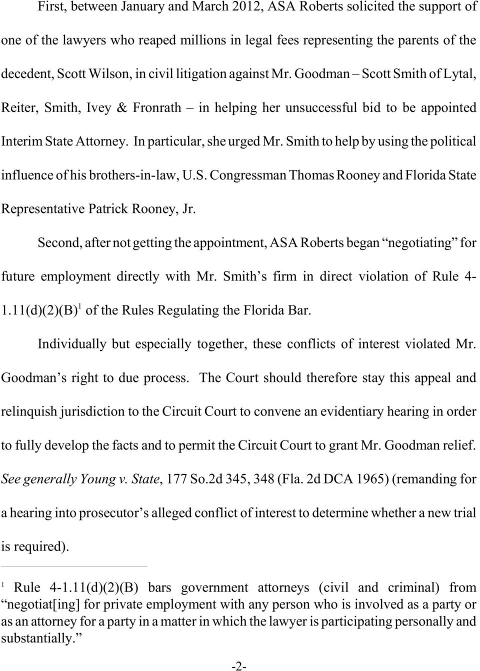 Smith to help by using the political influence of his brothers-in-law, U.S. Congressman Thomas Rooney and Florida State Representative Patrick Rooney, Jr.