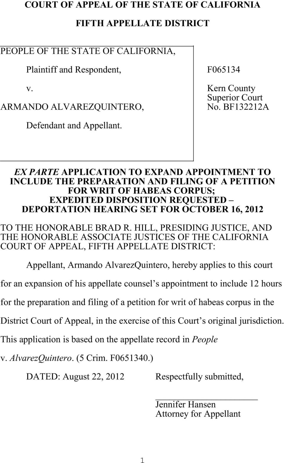 EX PARTE APPLICATION TO EXPAND APPOINTMENT TO INCLUDE THE PREPARATION AND FILING OF A PETITION FOR WRIT OF HABEAS CORPUS; EXPEDITED DISPOSITION REQUESTED DEPORTATION HEARING SET FOR OCTOBER 16, 2012