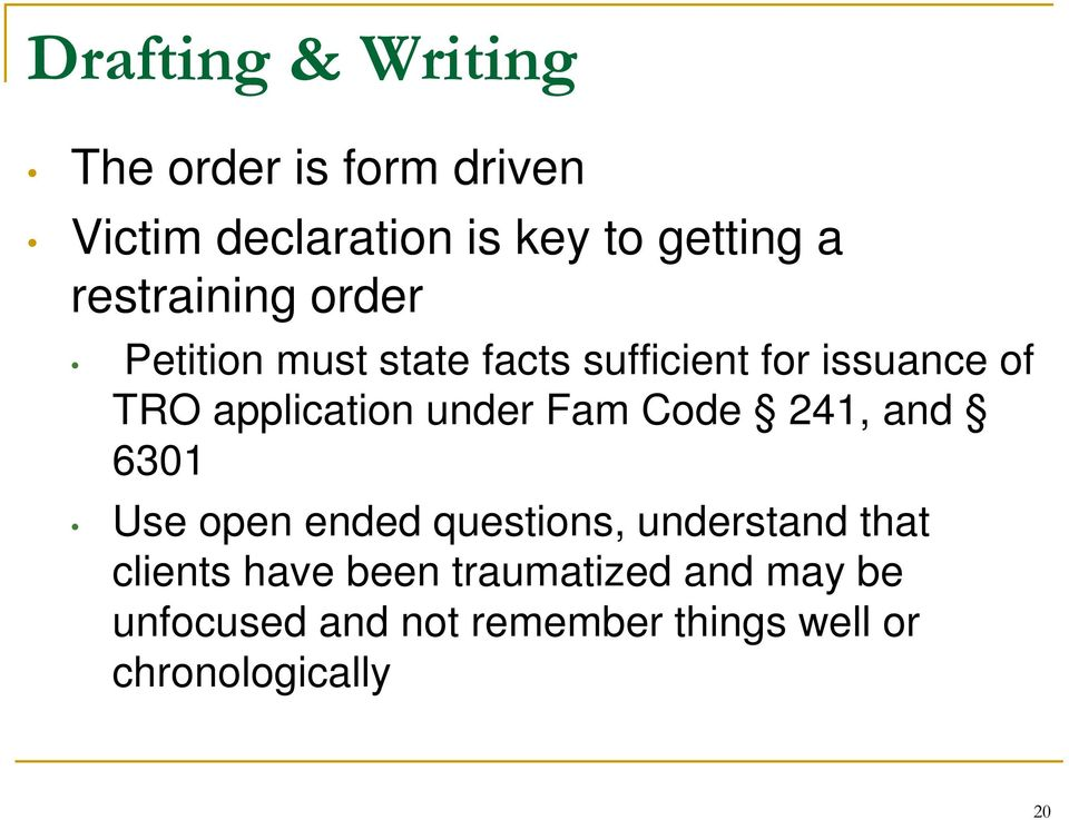 application under Fam Code 241, and 6301 Use open ended questions, understand that