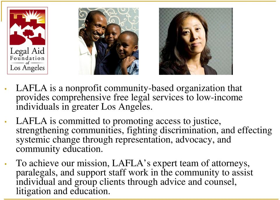 LAFLA is committed to promoting access to justice, strengthening communities, fighting discrimination, and effecting systemic change