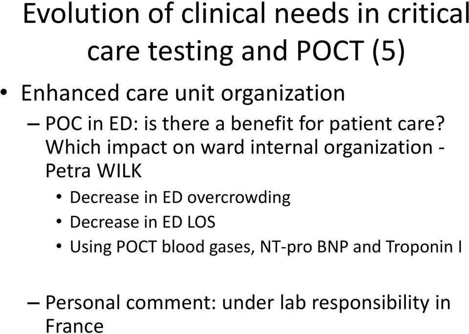 Which impact on ward internal organization - Petra WILK Decrease in ED overcrowding