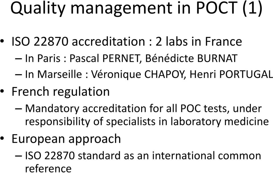 regulation Mandatory accreditation for all POC tests, under responsibility of specialists