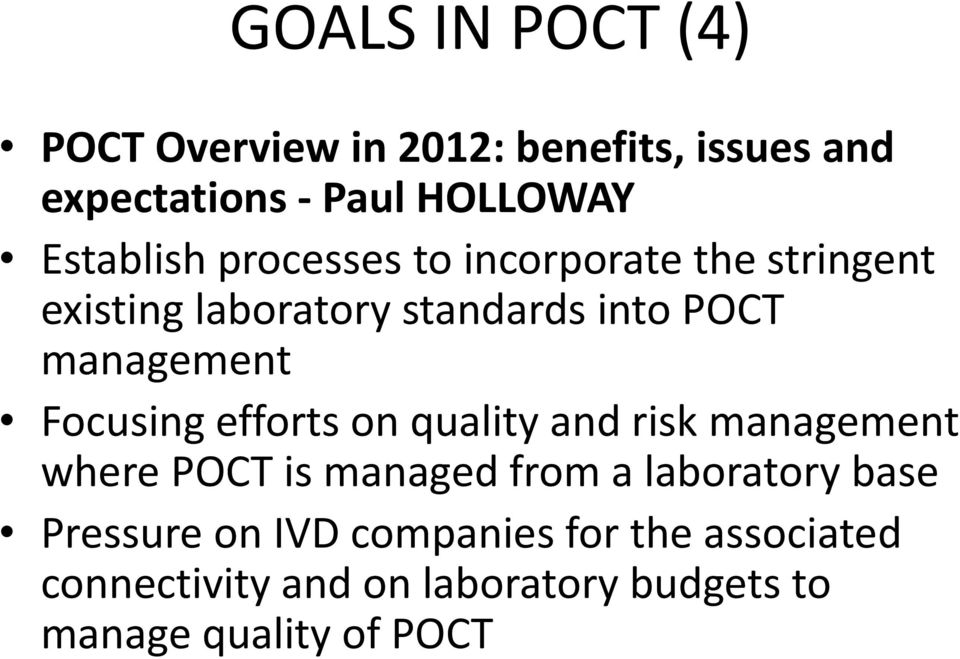 management Focusing efforts on quality and risk management where POCT is managed from a laboratory