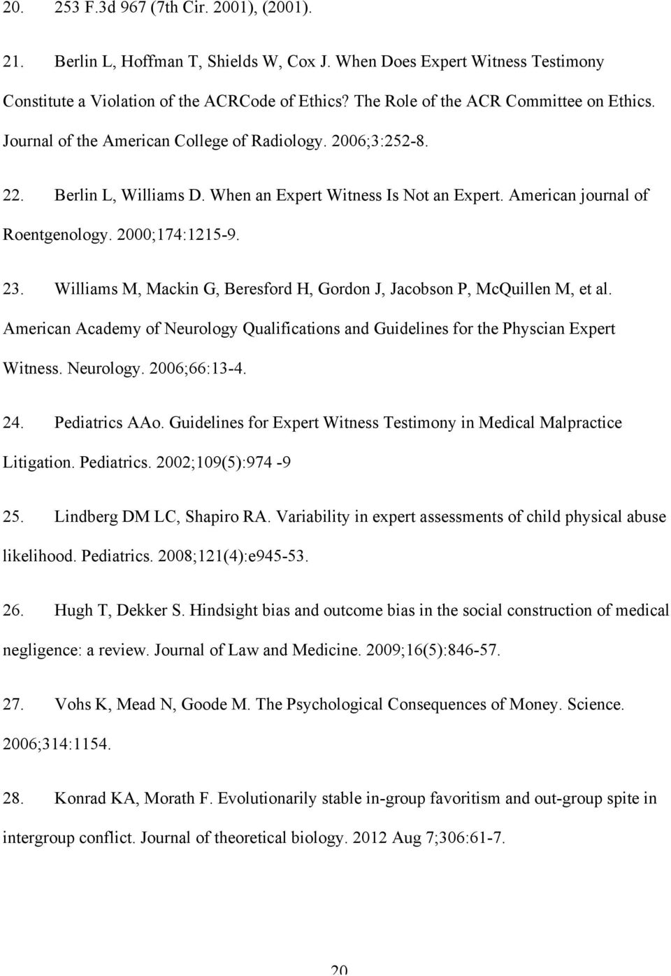 American journal of Roentgenology. 2000;174:1215-9. 23. Williams M, Mackin G, Beresford H, Gordon J, Jacobson P, McQuillen M, et al.