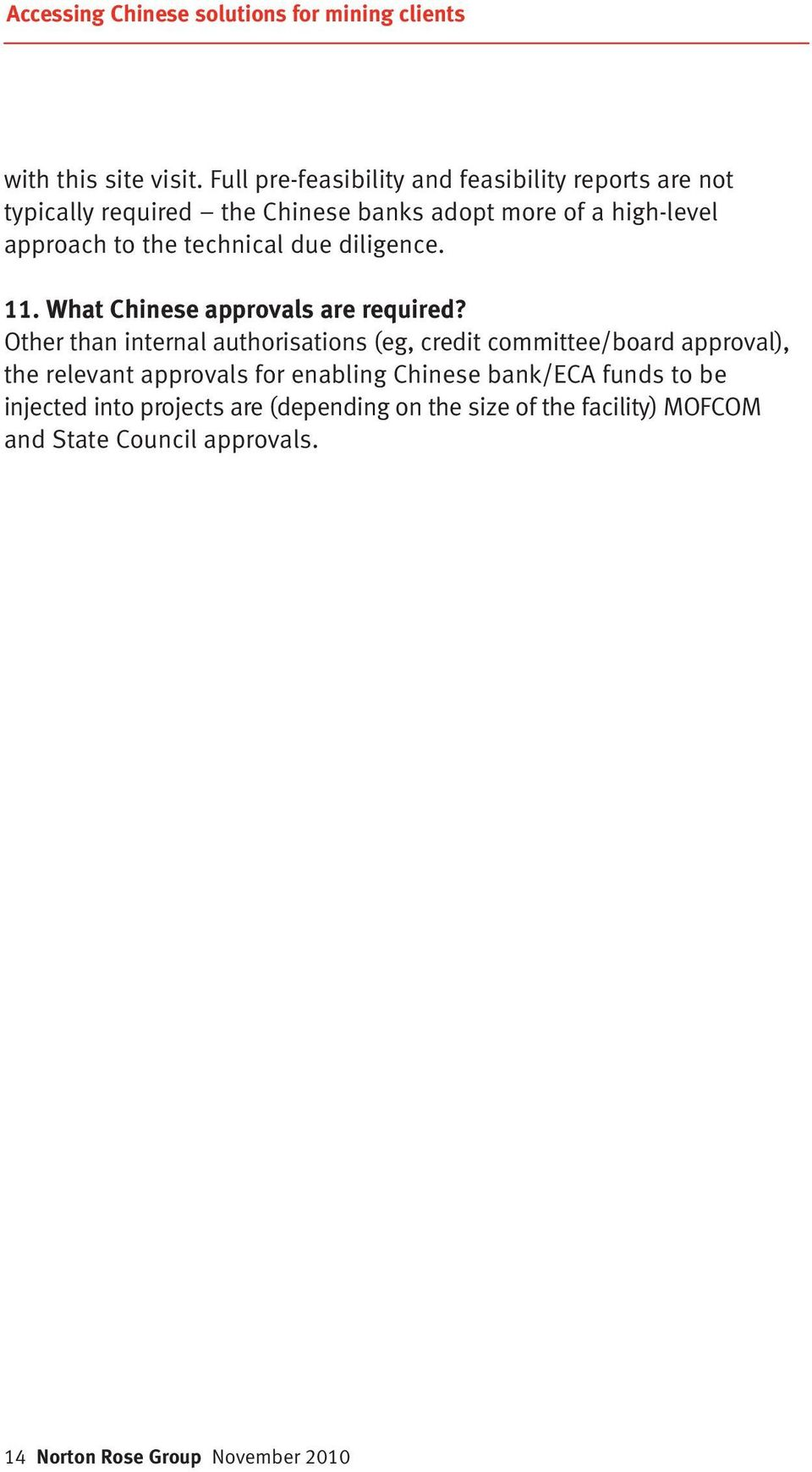 technical due diligence. 11. What Chinese approvals are required?