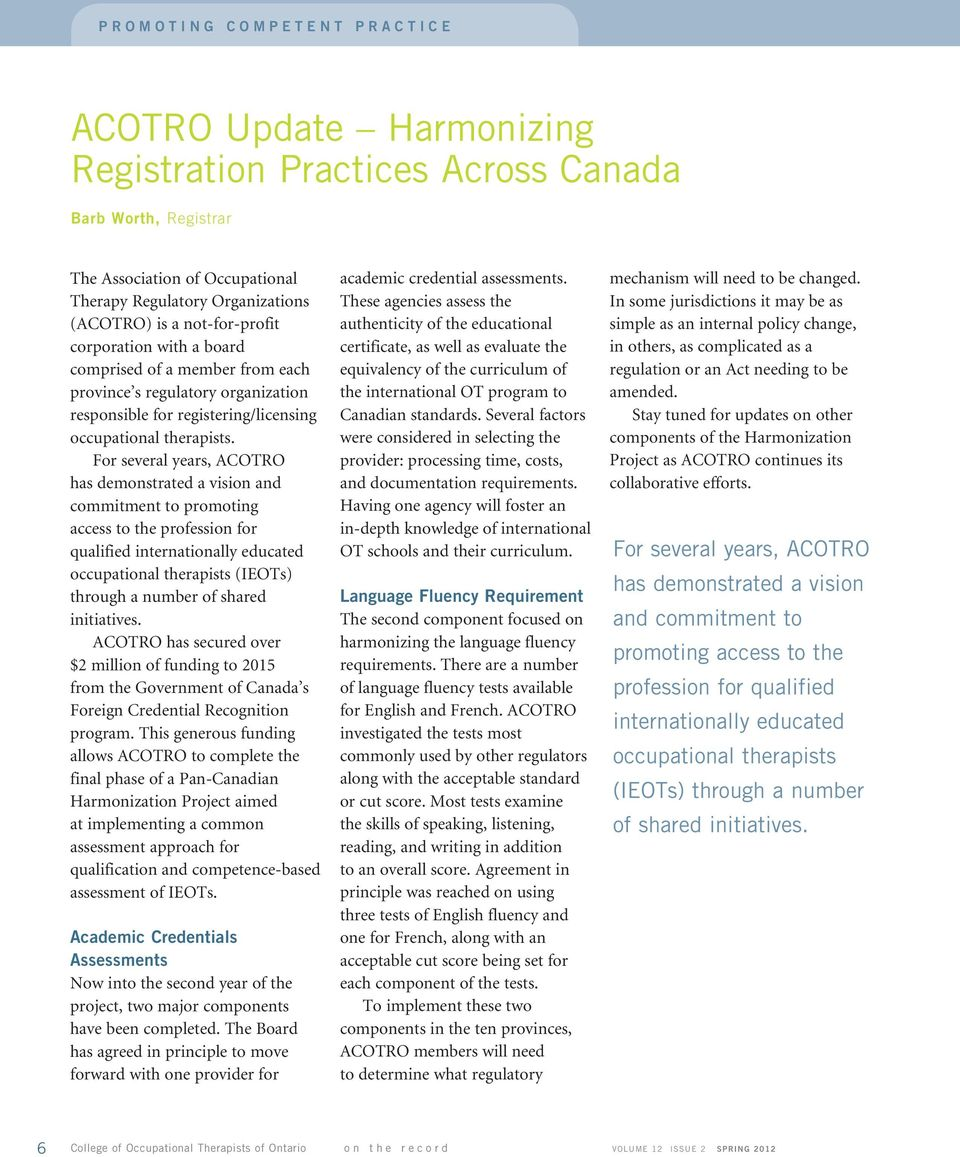 For several years, ACOTRO has demonstrated a vision and commitment to promoting access to the profession for qualified internationally educated occupational therapists (IEOTs) through a number of