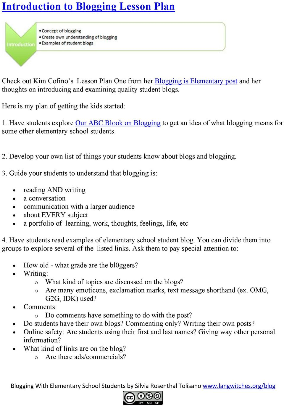 Develop your own list of things your students know about blogs and blogging. 3.