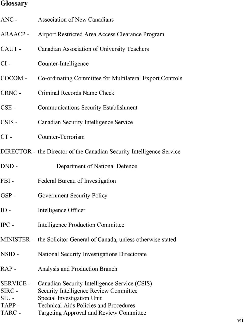 Counter-Terrorism DIRECTOR - the Director of the Canadian Security Intelligence Service DND - FBI - GSP - IO - IPC - Department of National Defence Federal Bureau of Investigation Government Security