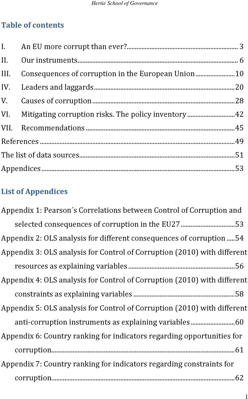 .. 53 List of Appendices Appendix 1: Pearson s Correlations between Control of Corruption and selected consequences of corruption in the EU27.