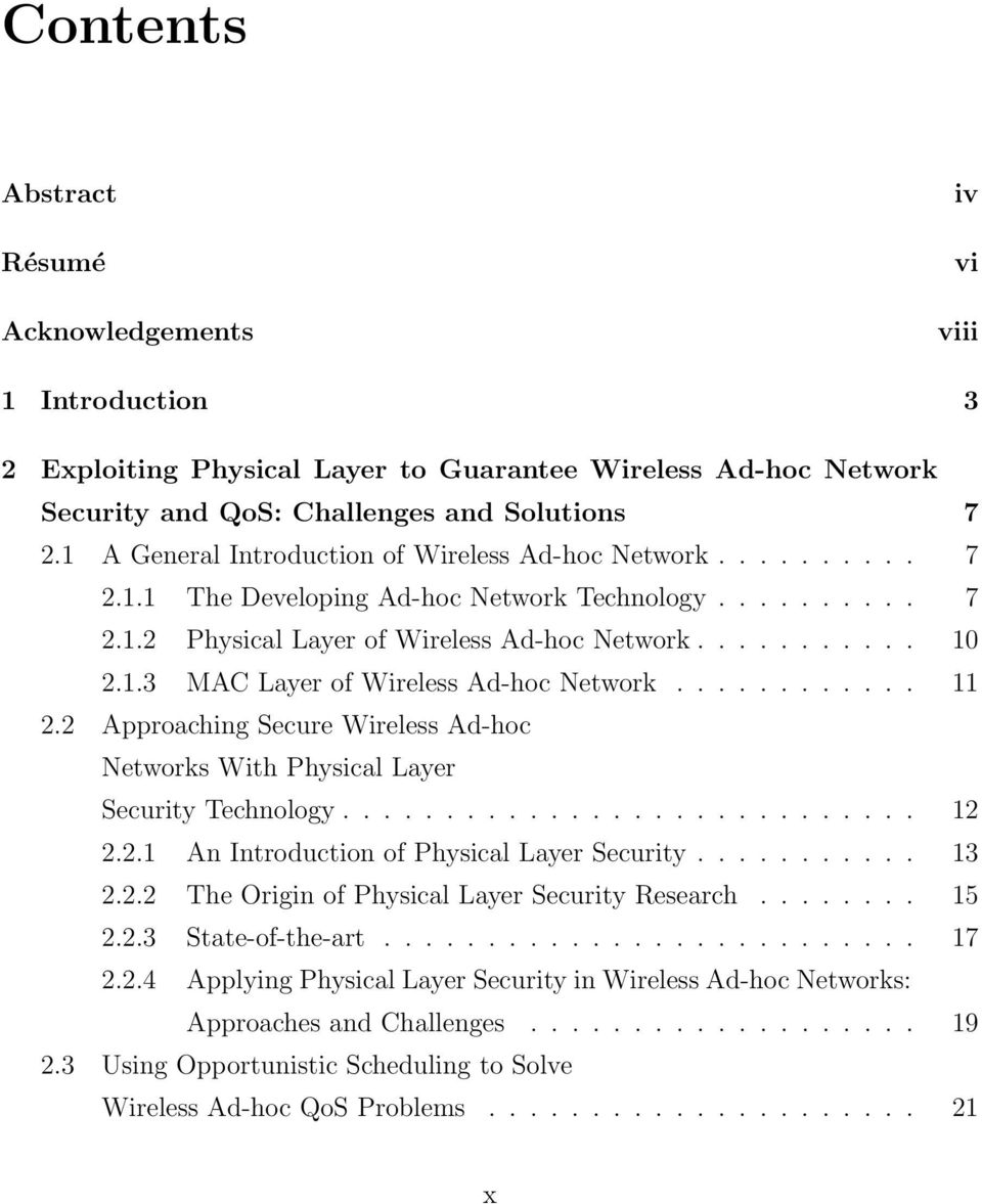 ........... 11 2.2 Approaching Secure Wireless Ad-hoc Networks With Physical Layer Security Technology............................ 12 2.2.1 An Introduction of Physical Layer Security........... 13 2.