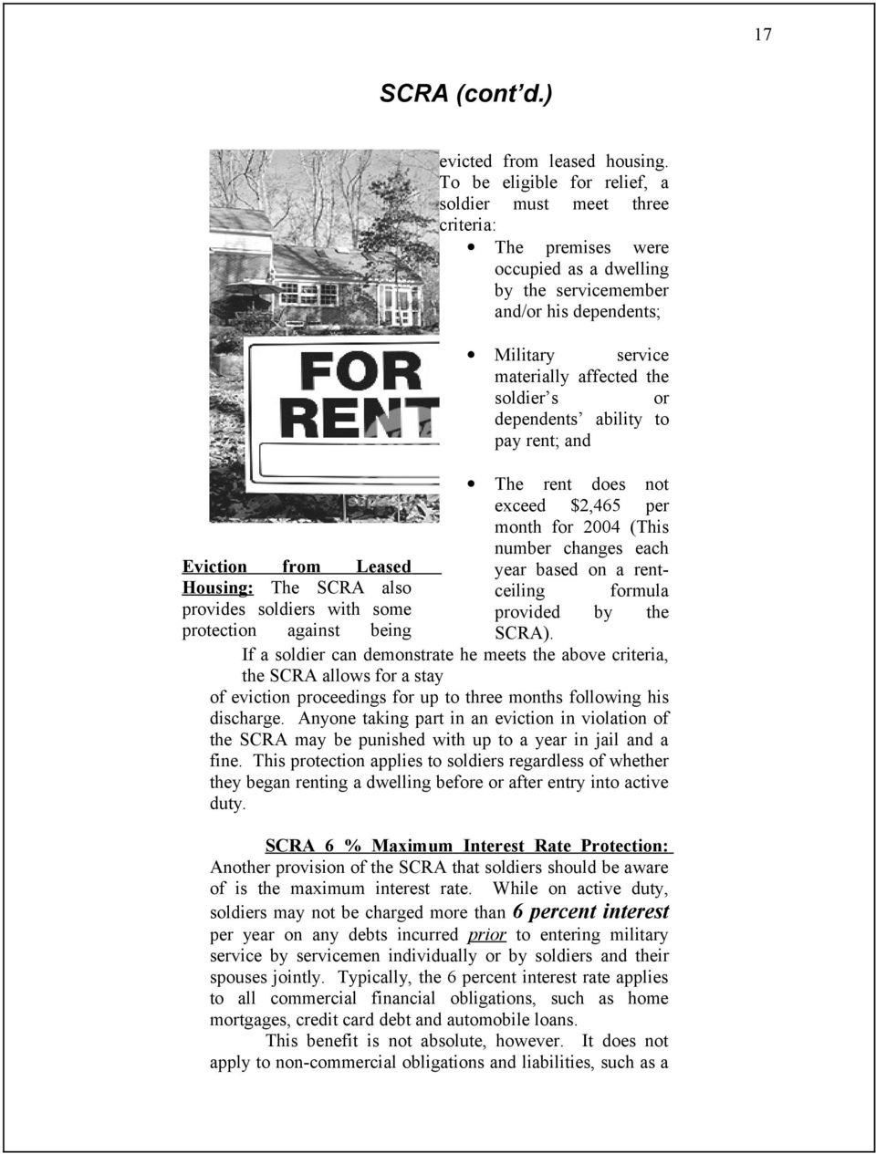 or dependents ability to pay rent; and The rent does not exceed $2,465 per month for 2004 (This number changes each Eviction from Leased year based on a renthousing: The SCRA also ceiling formula