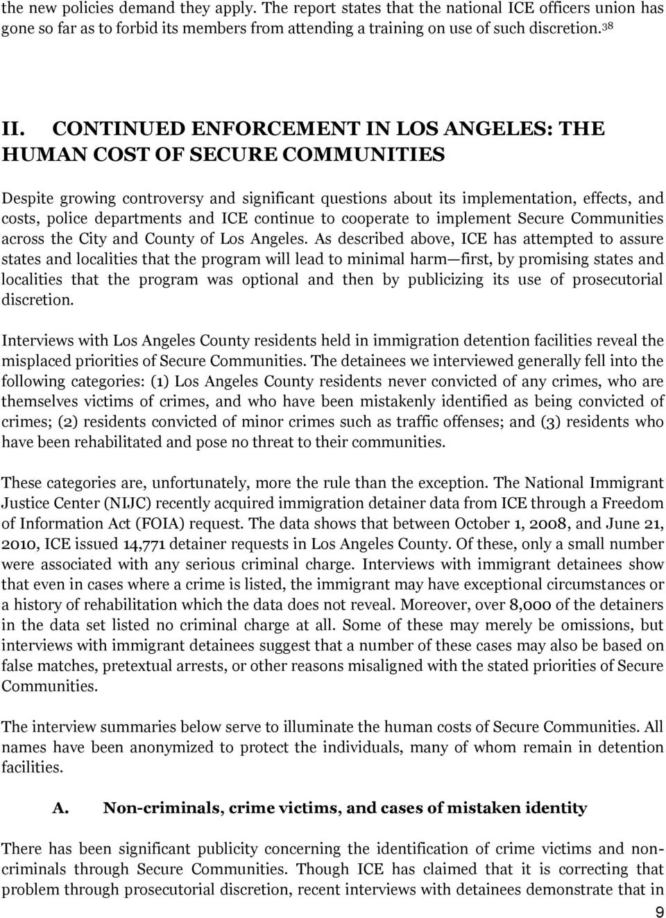 ICE continue to cooperate to implement Secure Communities across the City and County of Los Angeles.