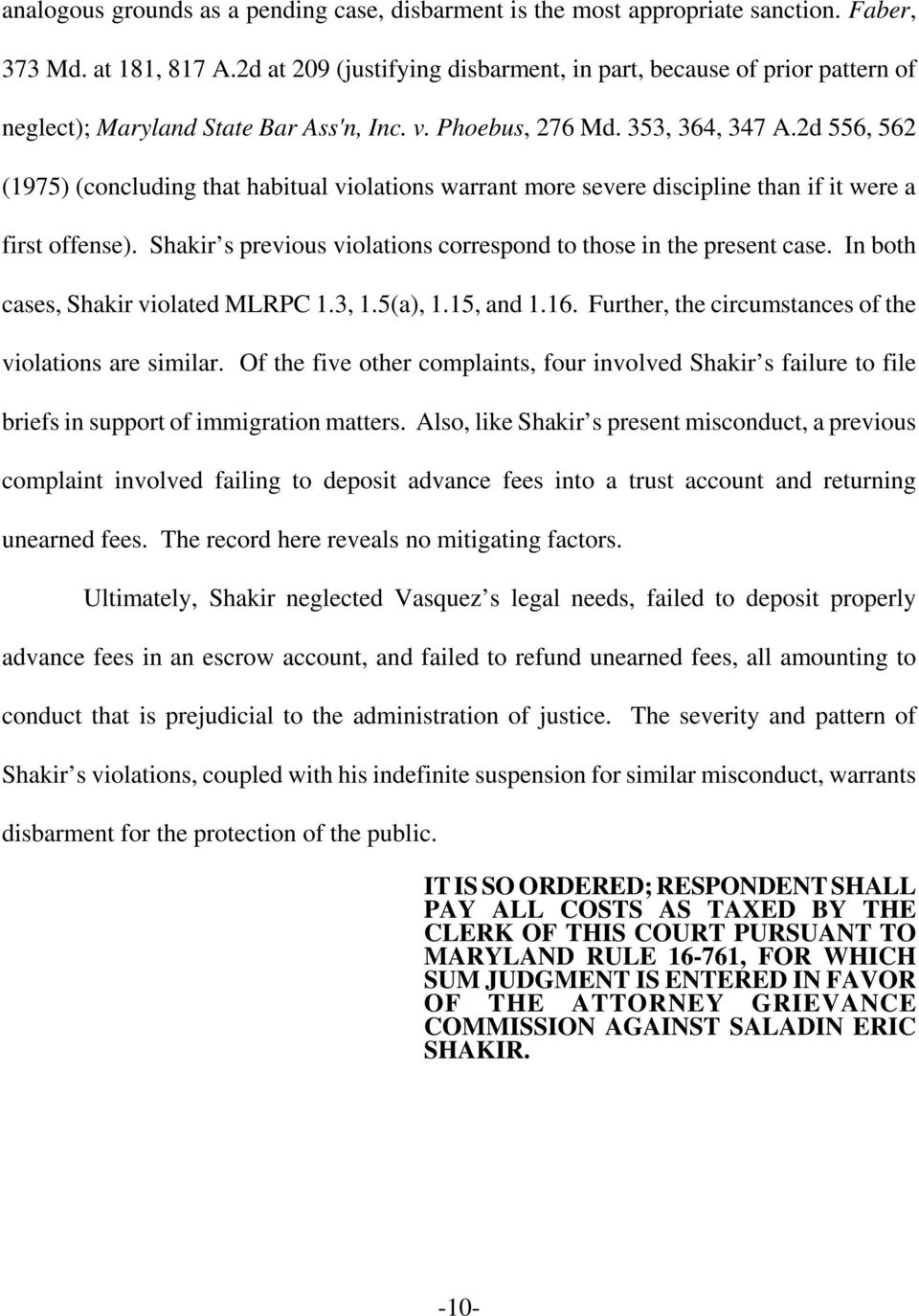 2d 556, 562 (1975) (concluding that habitual violations warrant more severe discipline than if it were a first offense). Shakir s previous violations correspond to those in the present case.