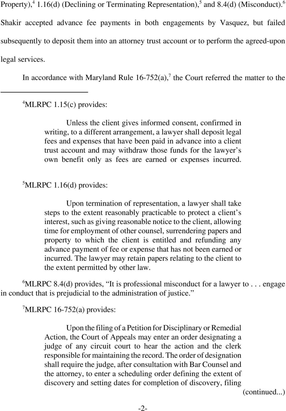 In accordance with Maryland Rule 16-752(a), 7 the Court referred the matter to the 4 MLRPC 1.
