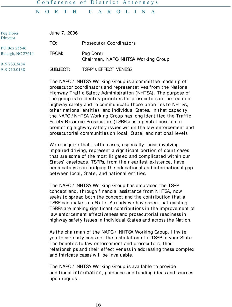 0138 SUBJECT: TSRP s EFFECTIVENESS The NAPC / NHTSA Working Group is a committee made up of prosecutor coordinators and representatives from the National Highway Traffic Safety Administration (NHTSA).