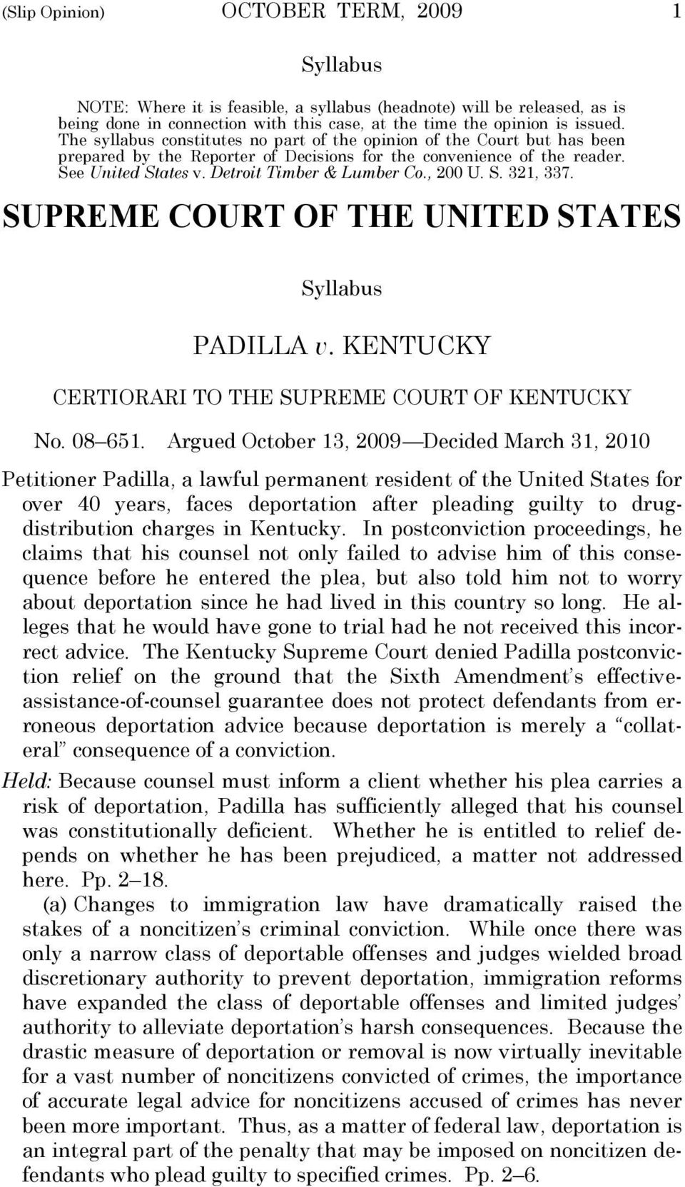 , 200 U. S. 321, 337. SUPREME COURT OF THE UNITED STATES Syllabus PADILLA v. KENTUCKY CERTIORARI TO THE SUPREME COURT OF KENTUCKY No. 08 651.