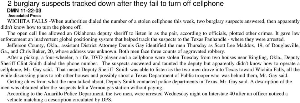 It gave law enforcement an inadvertent global positioning system that helped track the suspects to the Texas Panhandle - where they were arrested. Jefferson County, Okla.