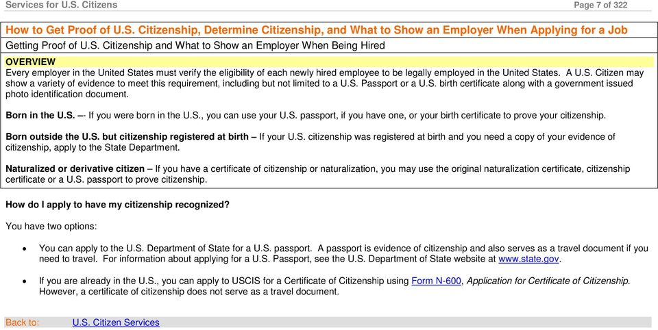 S. Passport or a U.S. birth certificate along with a government issued photo identification document. Born in the U.S. - If you were born in the U.S., you can use your U.S. passport, if you have one, or your birth certificate to prove your citizenship.