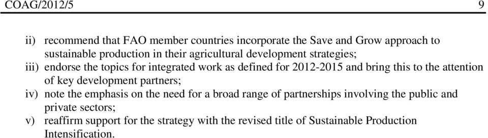 to the attention of key development partners; iv) note the emphasis on the need for a broad range of partnerships involving