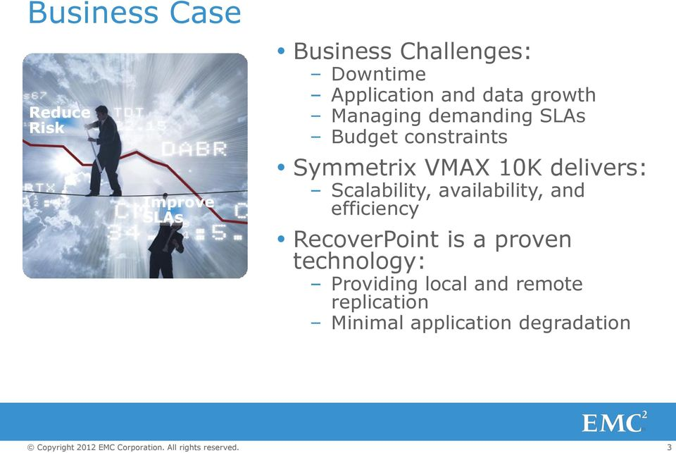 Symmetrix VMAX 10K delivers: Scalability, availability, and efficiency