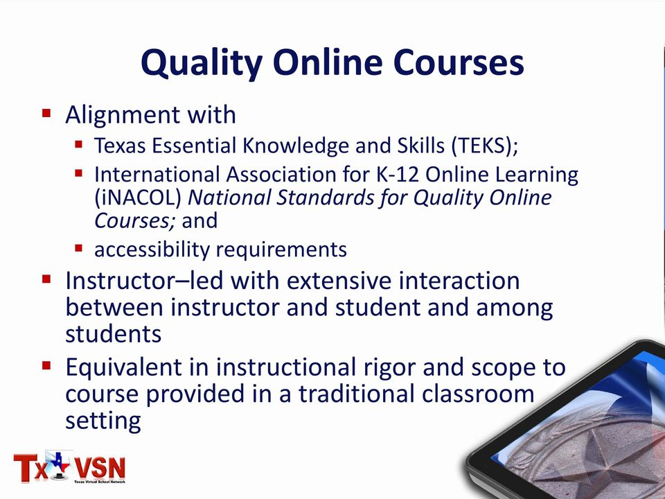 accessibility requirements Instructor led with extensive interaction between instructor and student