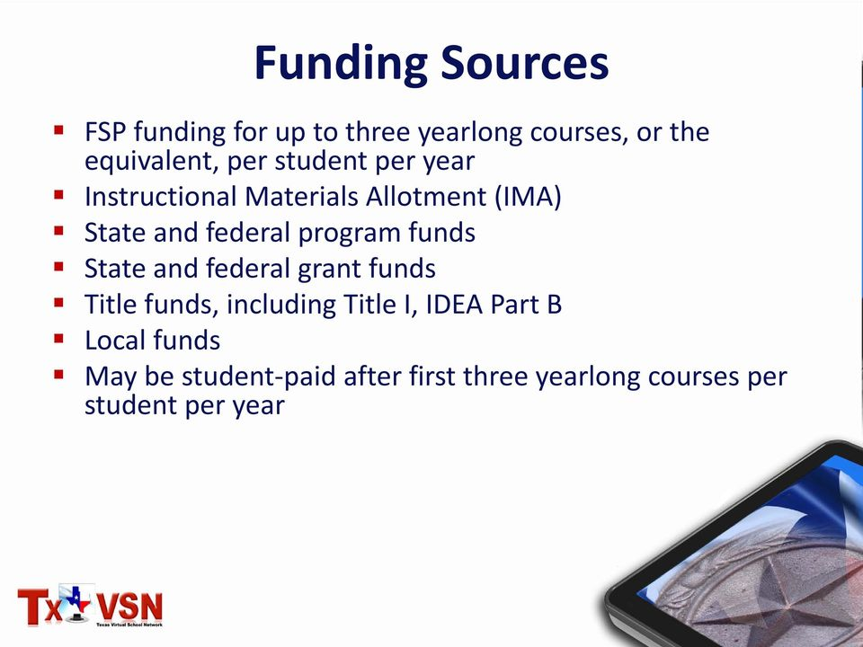 program funds State and federal grant funds Title funds, including Title I, IDEA