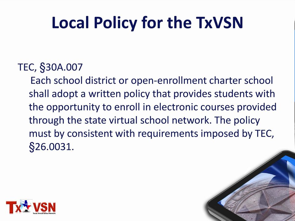 policy that provides students with the opportunity to enroll in electronic