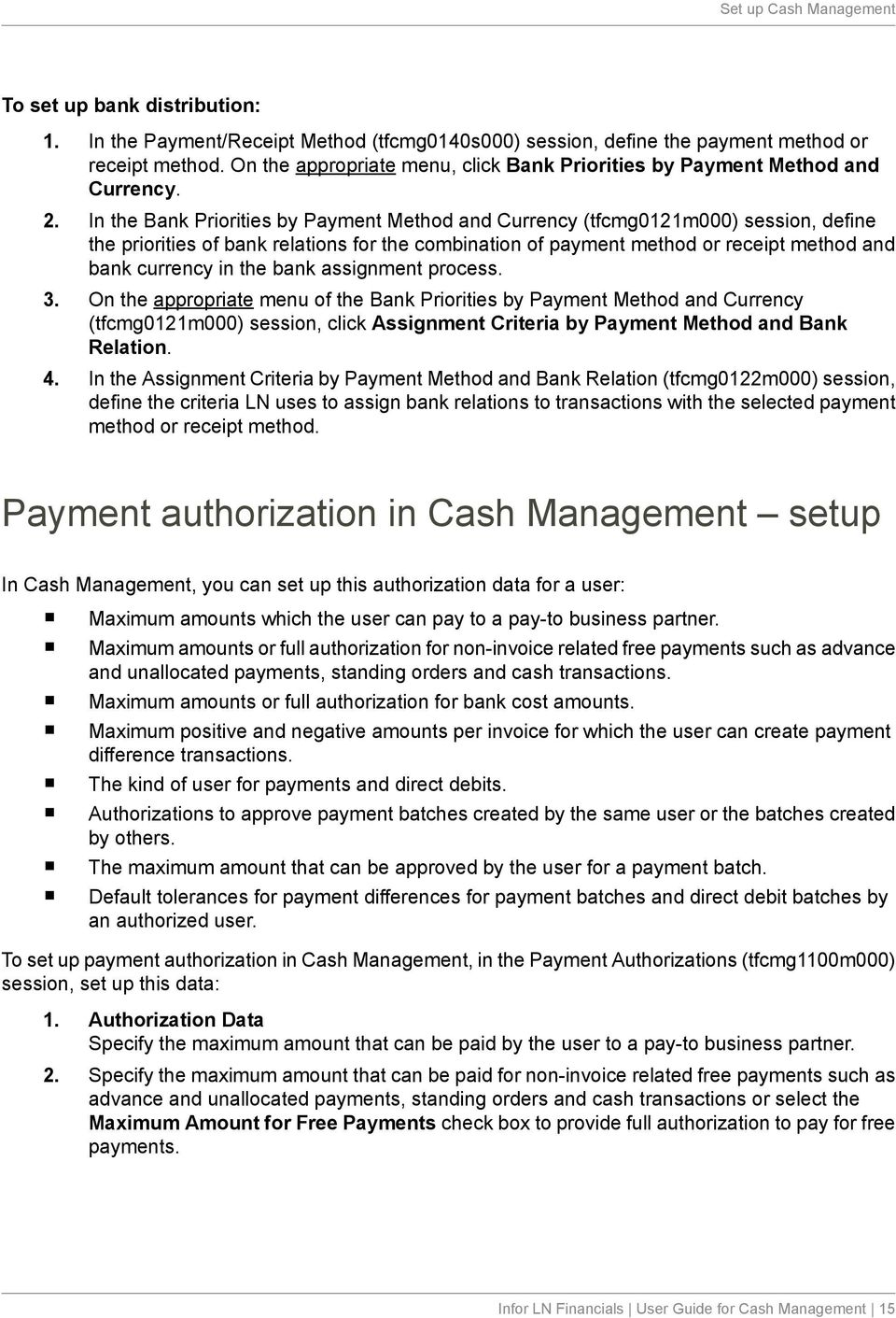 In the Bank Priorities by Payment Method and Currency (tfcmg0121m000) session, define the priorities of bank relations for the combination of payment method or receipt method and bank currency in the