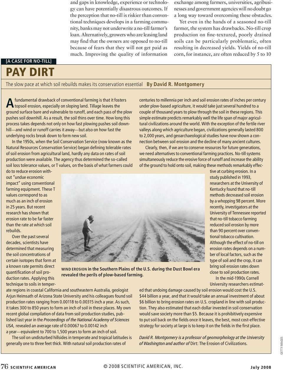 Alternatively, growers who are leasing land may find that the owners are opposed to no-till because of fears that they will not get paid as much.