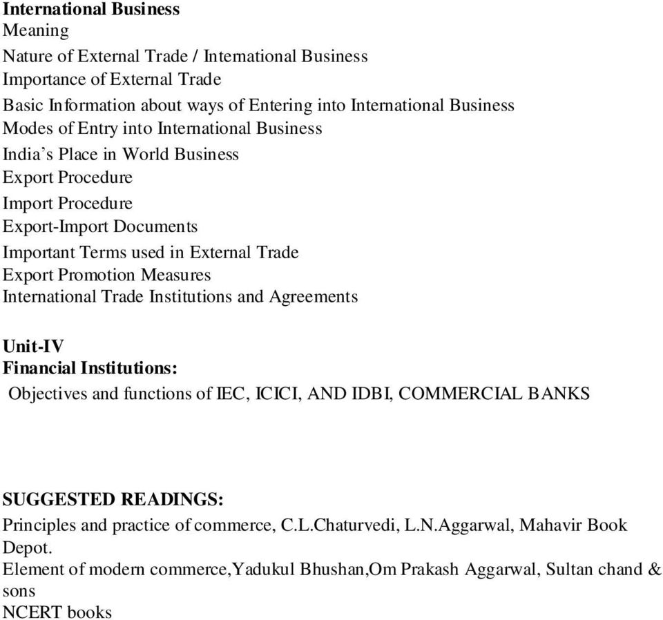 Promotion Measures International Trade Institutions and Agreements Unit-IV Financial Institutions: Objectives and functions of IEC, ICICI, AND IDBI, COMMERCIAL BANKS SUGGESTED