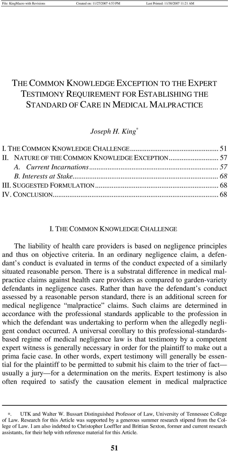 I. SUGGESTED FORMULATION... 68 IV. CONCLUSION... 68 I. THE COMMON KNOWLEDGE CHALLENGE The liability of health care providers is based on negligence principles and thus on objective criteria.