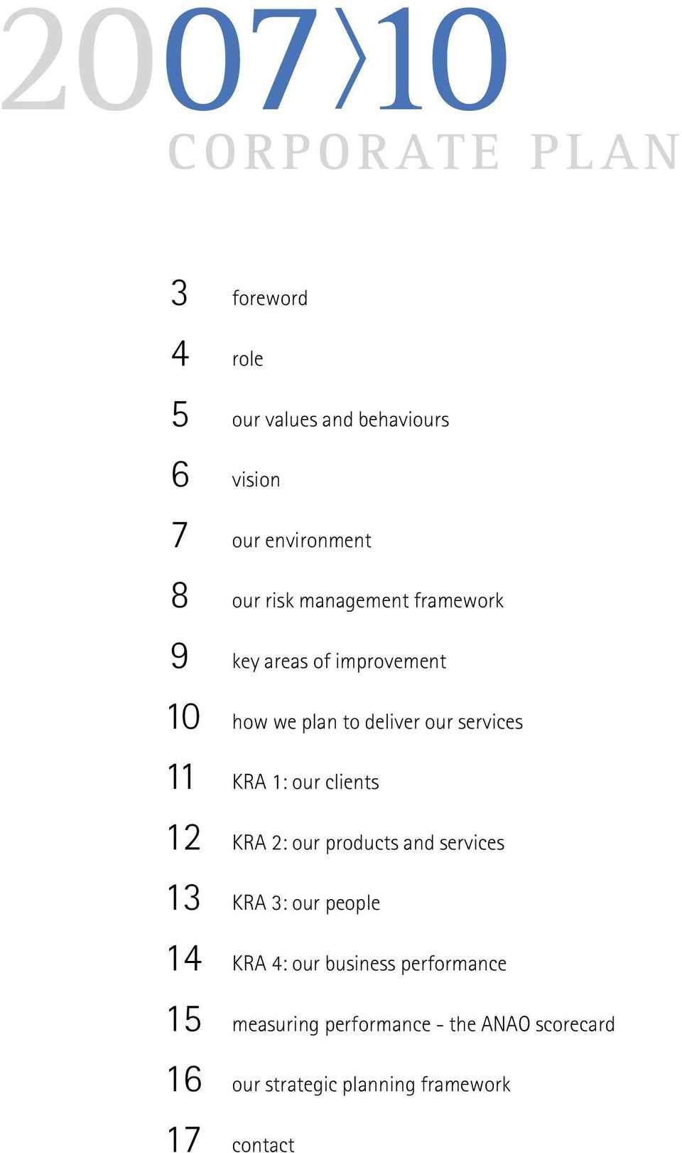 services 11 KRA 1: our clients 12 KRA 2: our products and services 13 KRA 3: our people 14 KRA 4: our