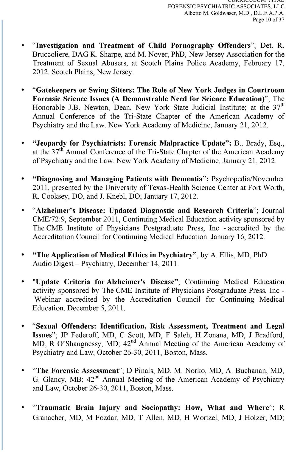 Gatekeepers or Swing Sitters: The Role of New York Judges in Courtroom Forensic Science Issues (A Demonstrable Need for Science Education) ; The Honorable J.B.
