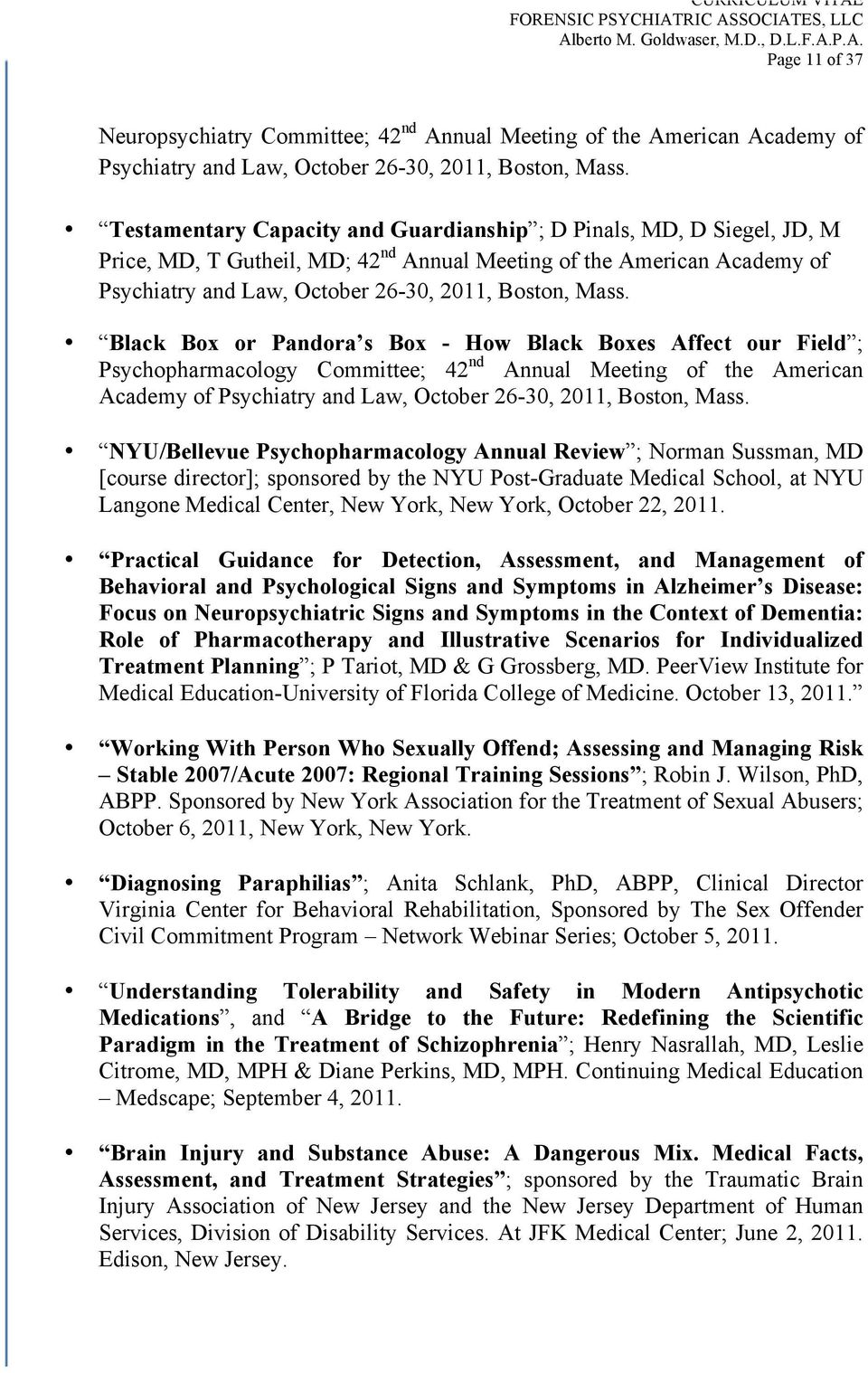 Black Box or Pandora s Box - How Black Boxes Affect our Field ; Psychopharmacology Committee; 42 nd Annual Meeting of the American Academy of Psychiatry and Law, October 26-30, 2011, Boston, Mass.