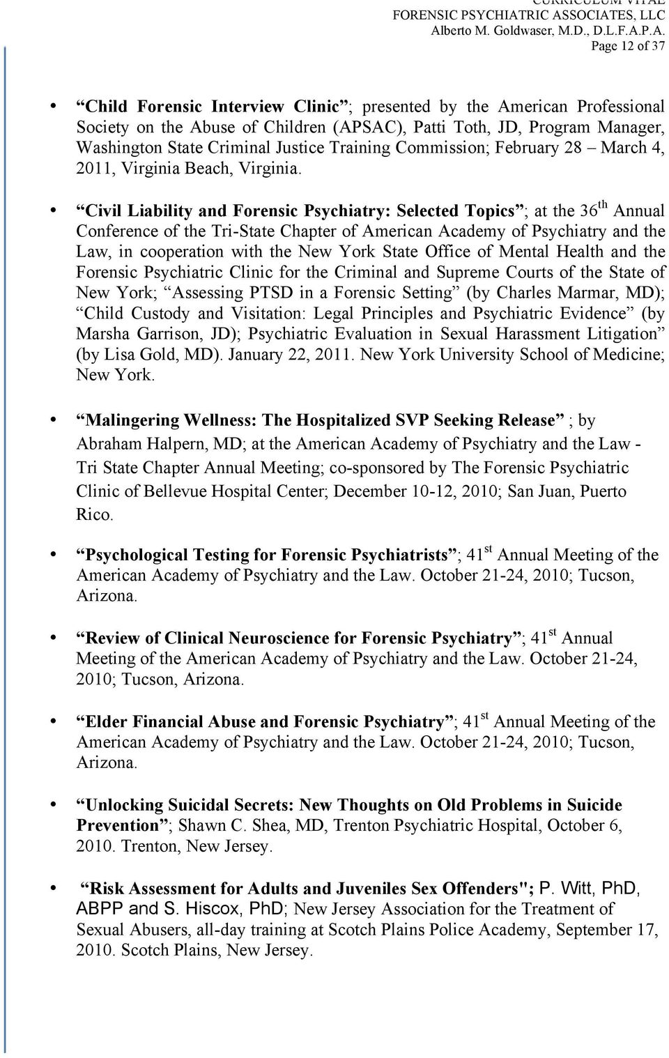 Civil Liability and Forensic Psychiatry: Selected Topics ; at the 36 th Annual Conference of the Tri-State Chapter of American Academy of Psychiatry and the Law, in cooperation with the New York