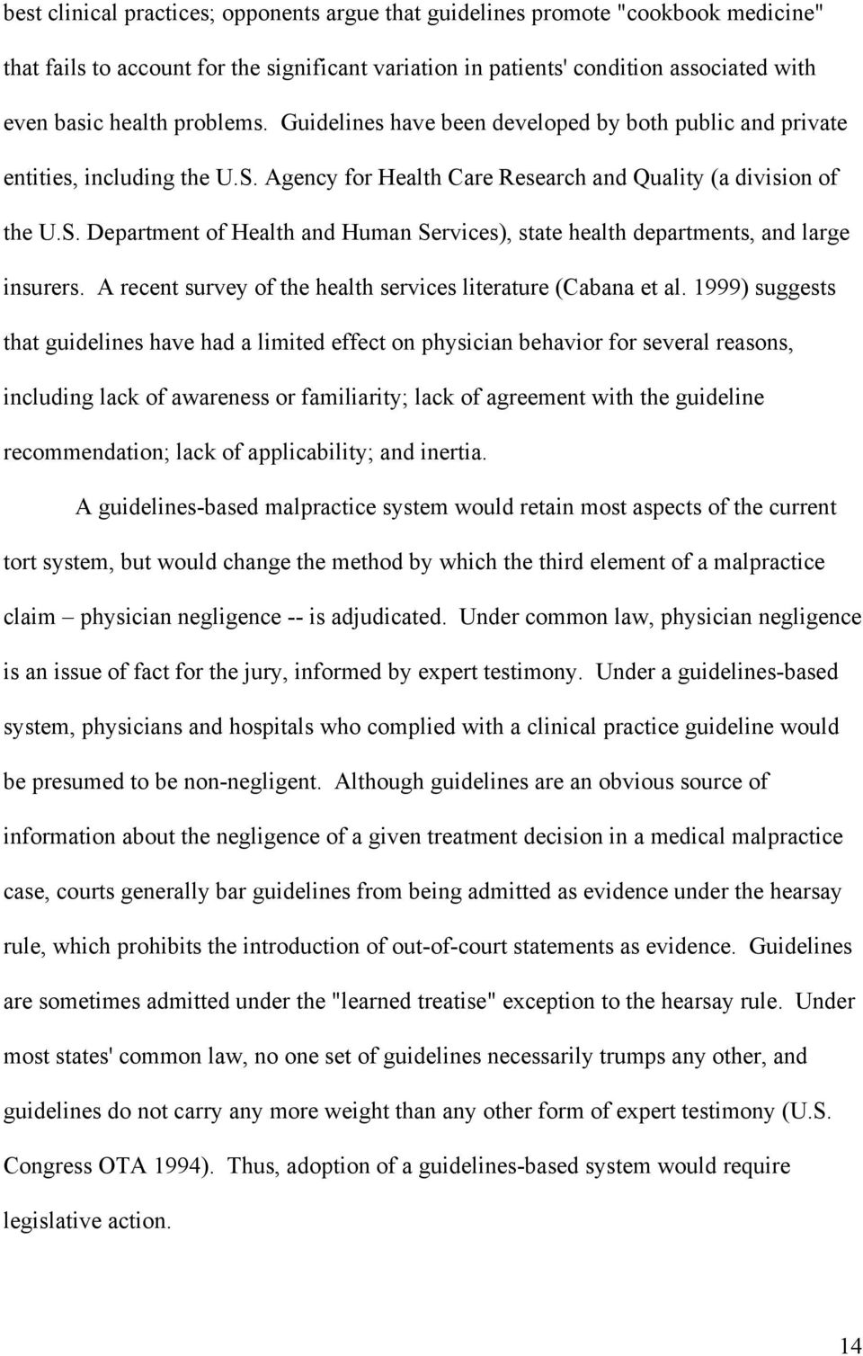A recent survey of the health services literature (Cabana et al.