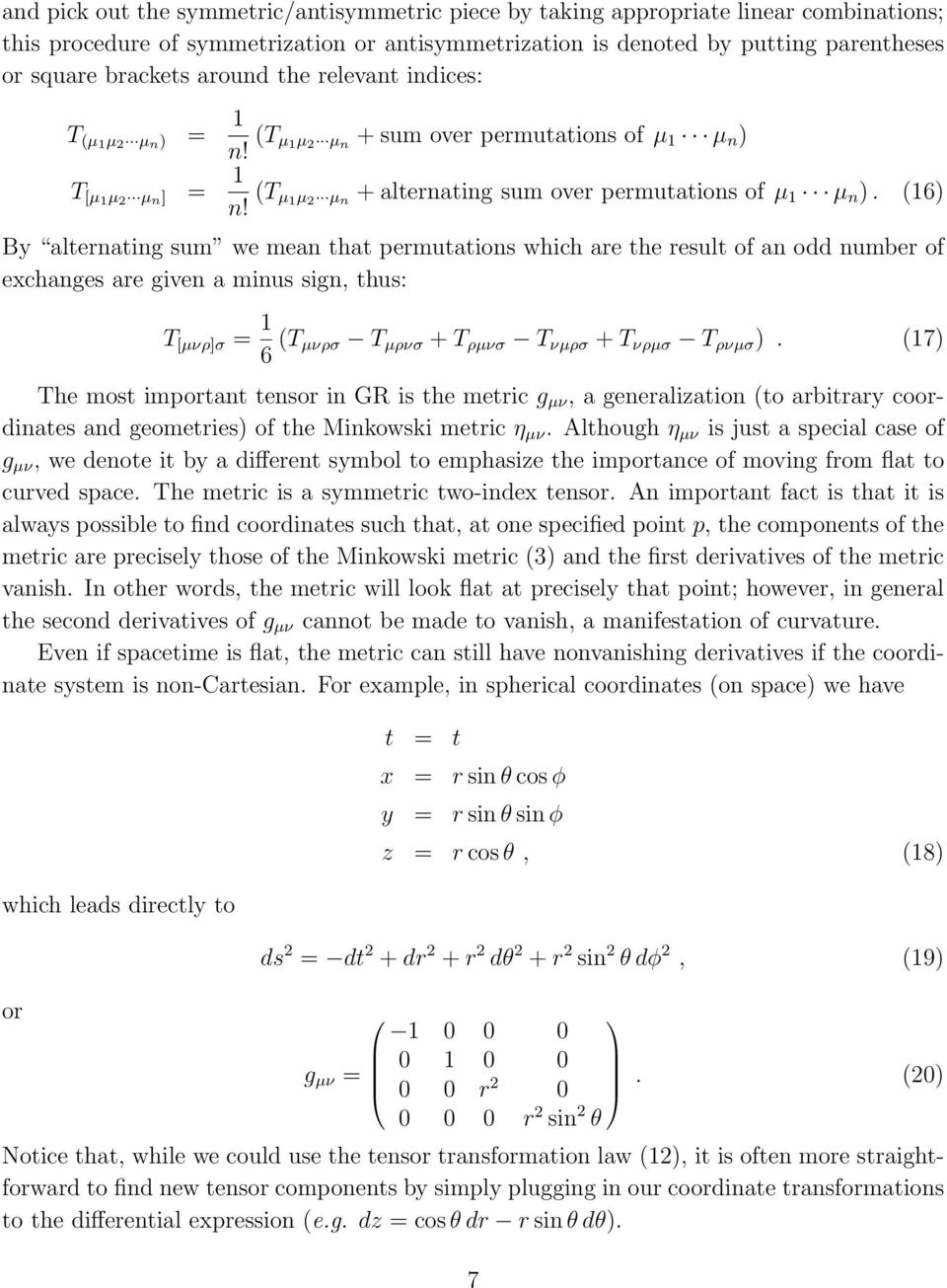 (16) By alternating sum we mean that permutations which are the result of an odd number of exchanges are given a minus sign, thus: T [µνρ]σ = 1 6 (T µνρσ T µρνσ + T ρµνσ T νµρσ + T νρµσ T ρνµσ ).