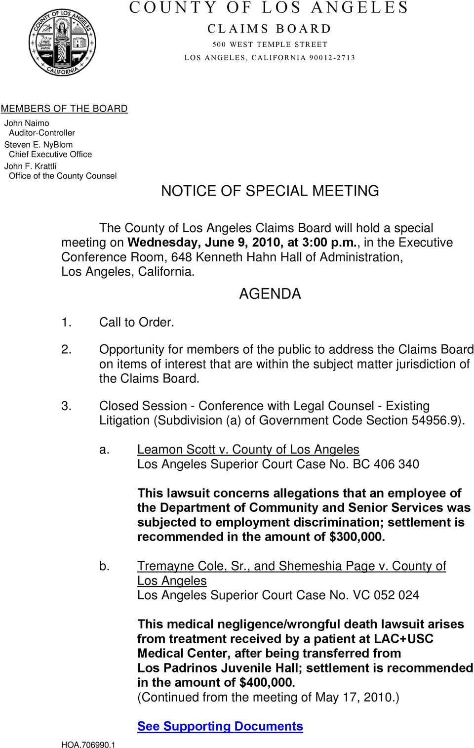 AGENDA 1. Call to Order. 2. Opportunity for members of the public to address the Claims Board on items of interest that are within the subject matter jurisdiction of the Claims Board. 3.