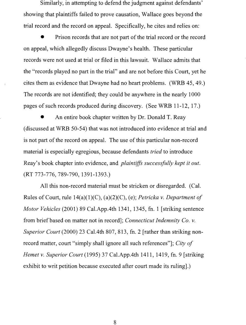 These particular records were not used at trial or filed in this lawsuit.