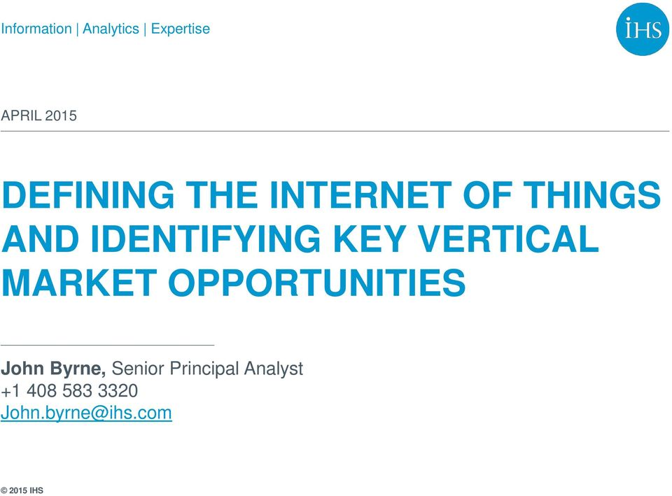 KEY VERTICAL MARKET OPPORTUNITIES John Byrne,