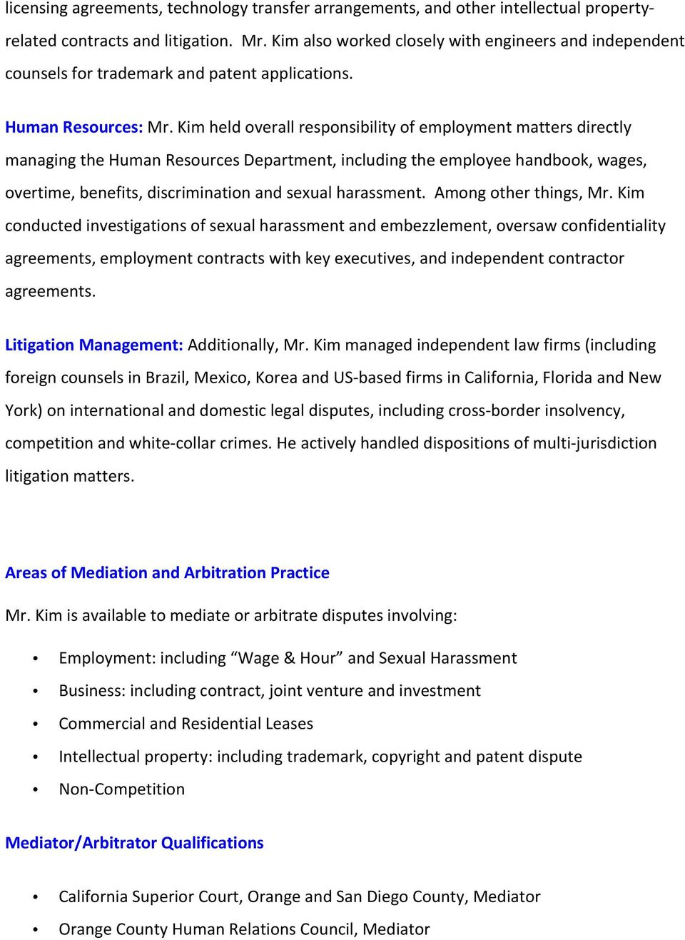 Kim held overall responsibility of employment matters directly managing the Human Resources Department, including the employee handbook, wages, overtime, benefits, discrimination and sexual