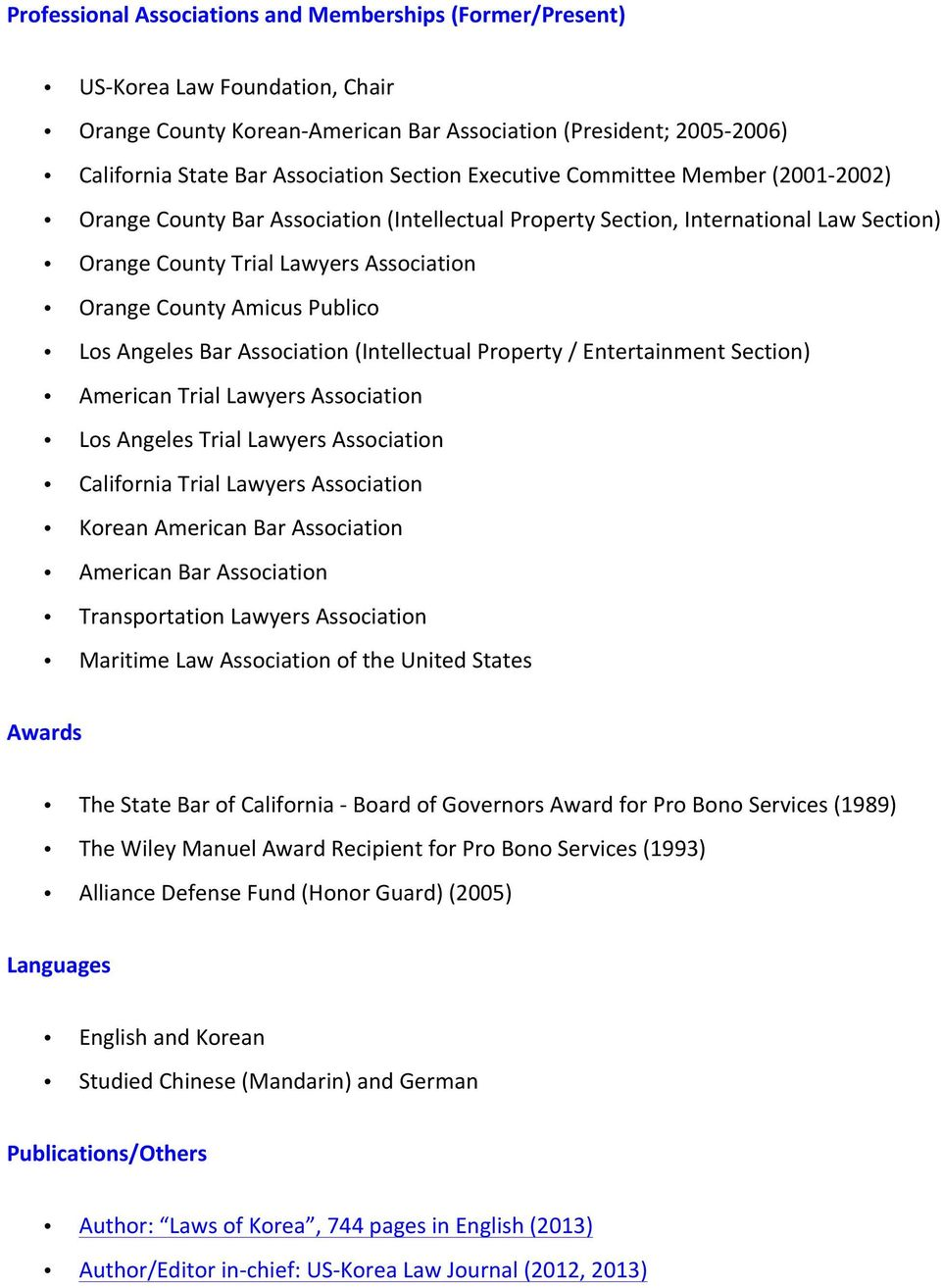 Publico Los Angeles Bar Association (Intellectual Property / Entertainment Section) American Trial Lawyers Association Los Angeles Trial Lawyers Association California Trial Lawyers Association
