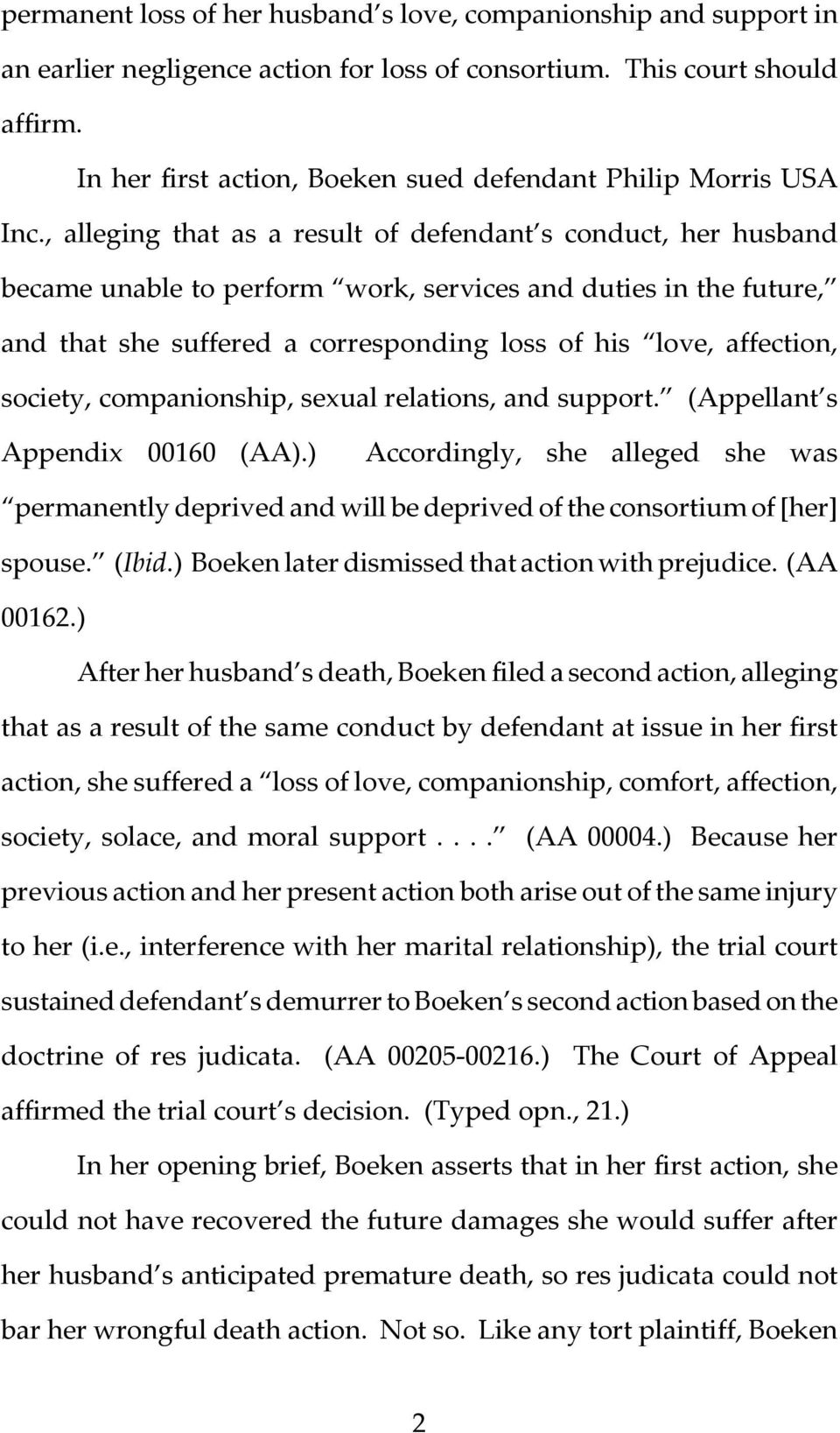 , alleging that as a result of defendant s conduct, her husband became unable to perform work, services and duties in the future, and that she suffered a corresponding loss of his love, affection,