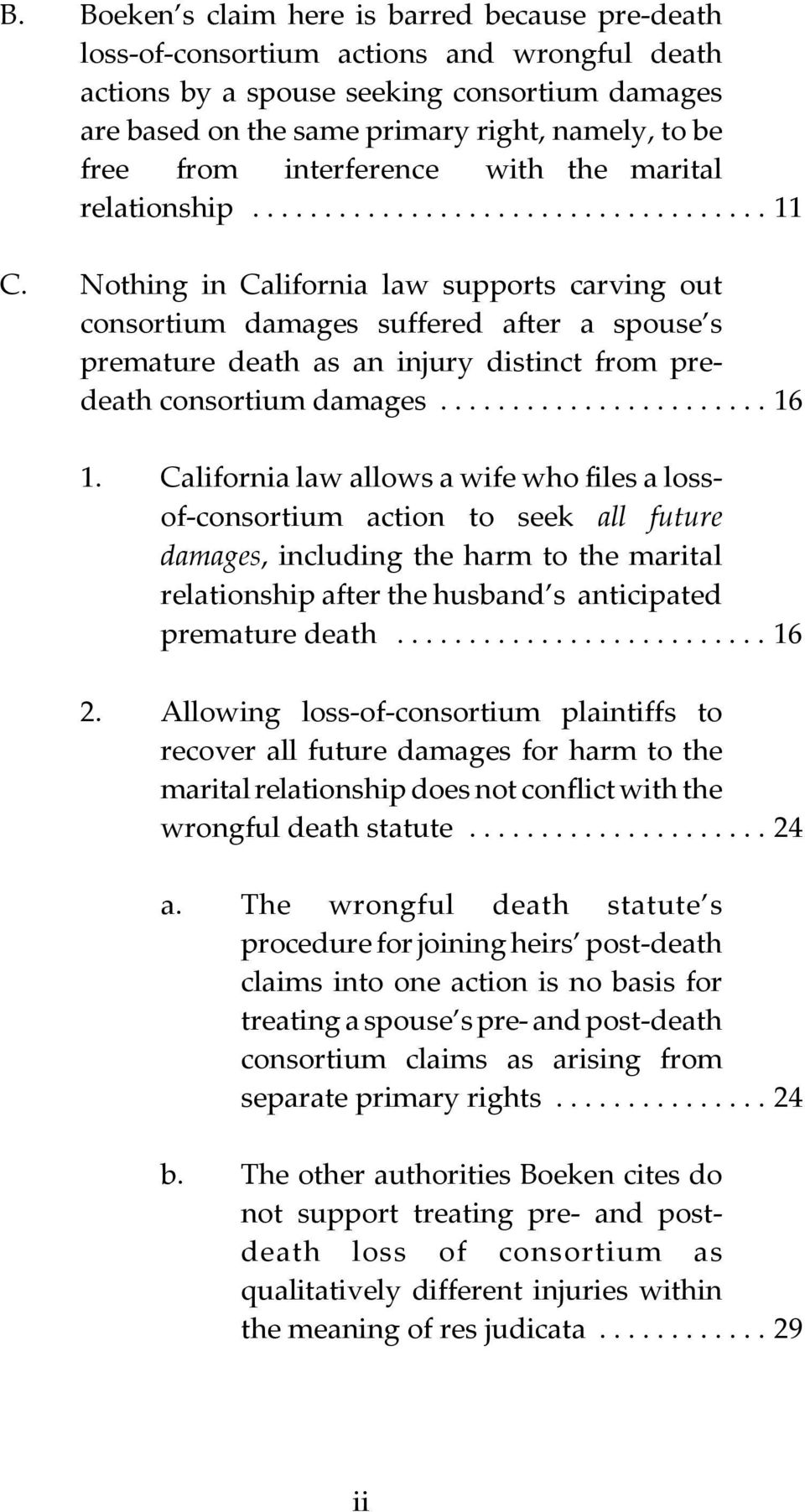 Nothing in California law supports carving out consortium damages suffered after a spouse s premature death as an injury distinct from predeath consortium damages....................... 16 1.