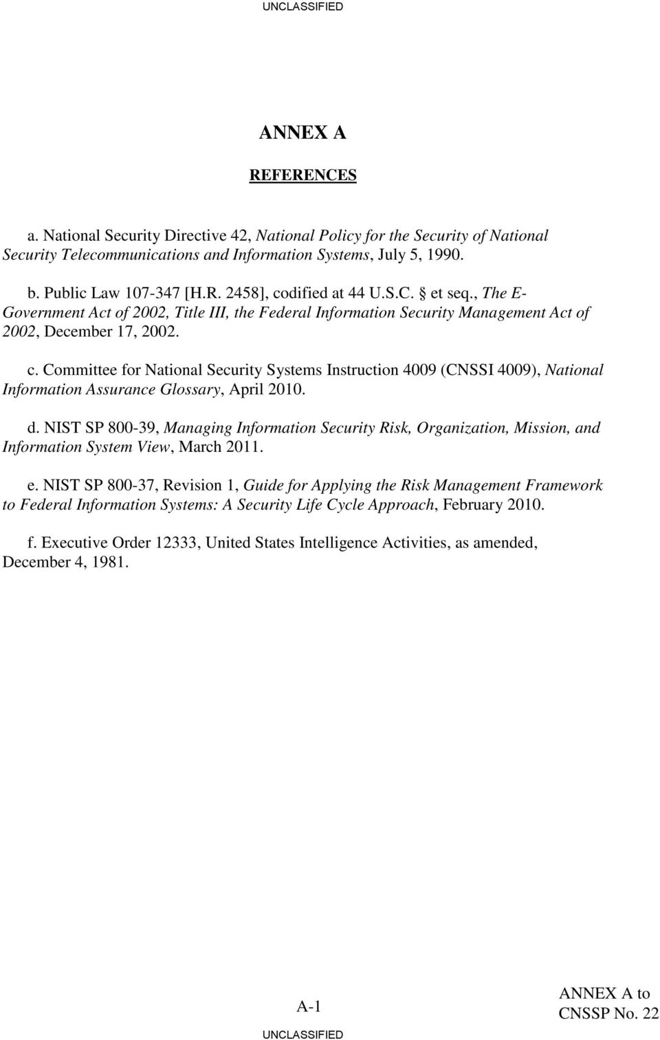 Committee for National Security Systems Instruction 4009 (CNSSI 4009), National Information Assurance Glossary, April 2010. d.