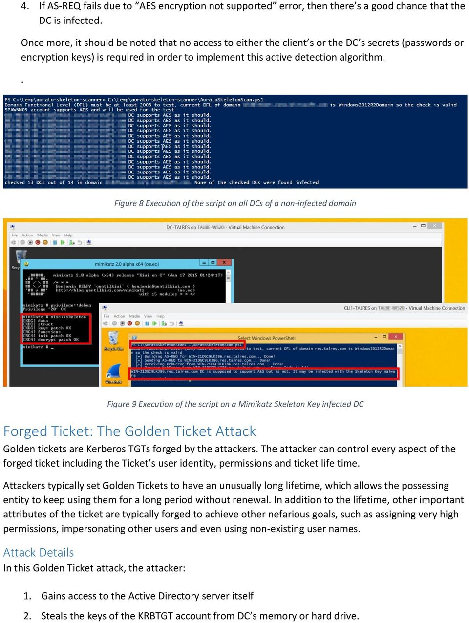 . Figure 8 Execution of the script on all DCs of a non-infected domain Figure 9 Execution of the script on a Mimikatz Skeleton Key infected DC Forged Ticket: The Golden Ticket Attack Golden tickets