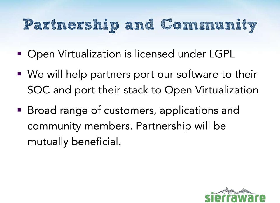 their stack to Open Virtualization Broad range of customers,